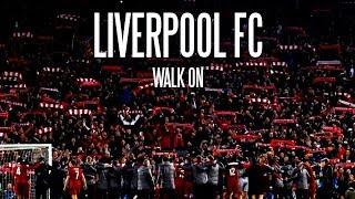 Liverpool FC - Walk On