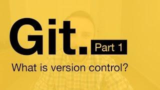 Git Tutorial Part 1: What is Version Control?