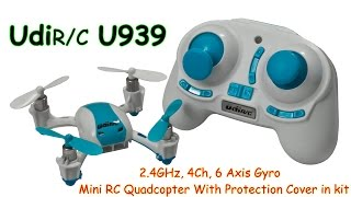 UDIr/c U939 2.4GHz, 4Ch, 6 Axis Gyro, Mini RC Quadcopter with Protection cover (RTF)