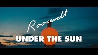 Roosevelt - Under The Sun