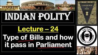 P24 : Type of Bills and How it pass in the Parliament    SSC CGL, UPSC, MPPSC, UPPCS, JPSC, CAPF etc