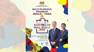 Majlis Pelancaran Program Jualan Mega dan Kempen Beli Barangan Malaysia 2020