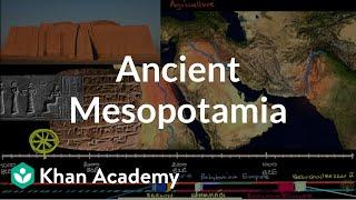 Ancient Mesopotamia | Early Civilizations | World History | Khan Academy
