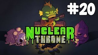 Nuclear Throne - Cacaw Motherfucker.. - [Part 20]