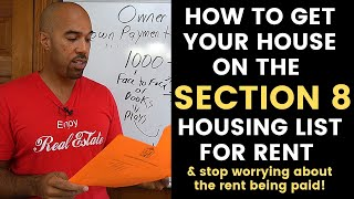 How to get your house on the SECTION 8 Housing list for rent!