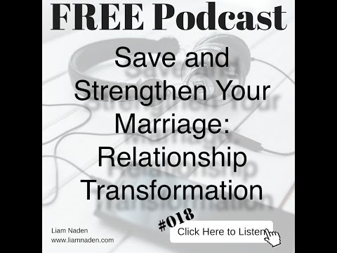 018 - Save and Strengthen Your Marriage: Relationship Transformation