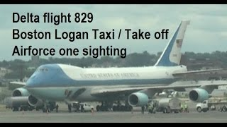 Unusual Boston Logan take off/taxi - Air force one sighting! Delta Flight 829 Boeing 757 seat 43F