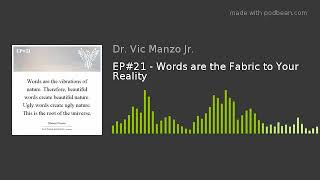 EP#23 - Words are the Fabric to Your Reality