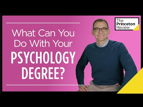 What Can You Do With Your Psychology Degree? | College and Careers | The Princeton Review