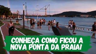 Conheça como ficou a Nova Ponta da Praia!