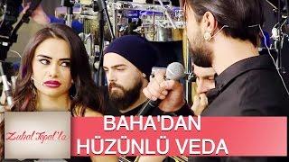 Zuhal Topal'la 33. Bölüm (HD) | Baha'dan Naz'a Hüzünlü Veda Şarkısı...