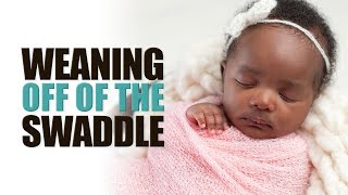 Weaning Off the Swaddle