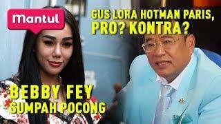 Video Gelar Gus Lora Hotman Paris, Bebby Fey Tantang Youtubers Sumpah Pocong | Mantul Infotainment MP3, 3GP, MP4, WEBM, AVI, FLV September 2019