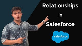 How relationship works in Salesforce?