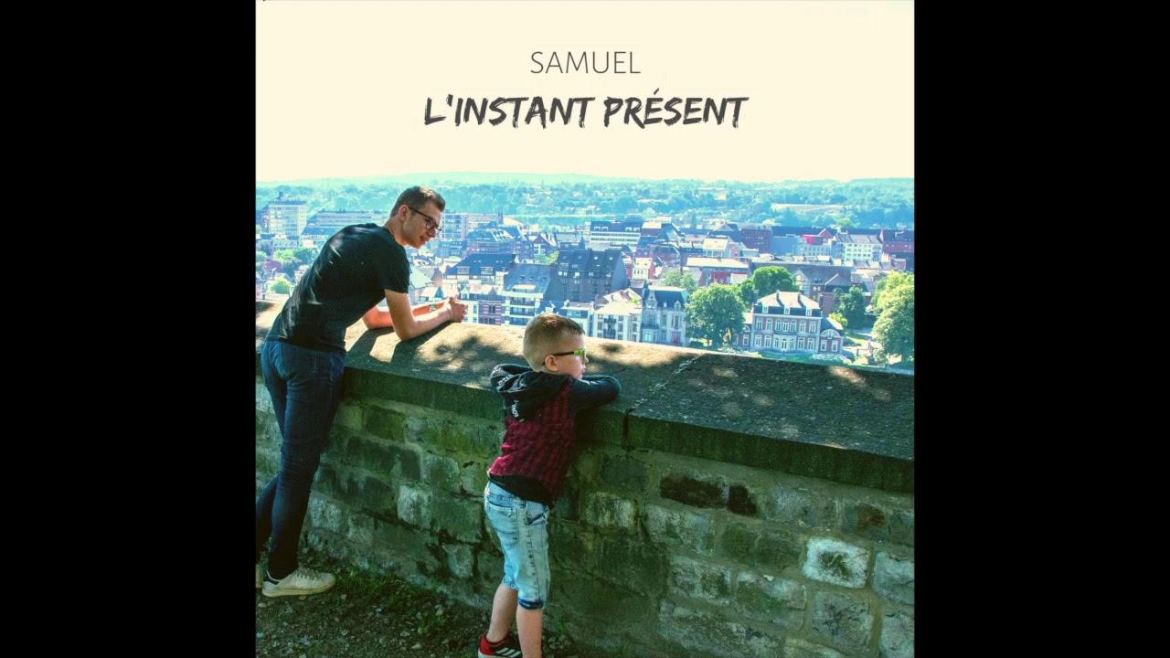 Samuel - L'instant présent