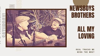 Video All My Loving - Beatles (Acoustic Cover by Newsboys Brothe