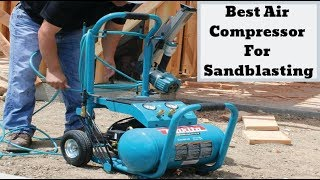 Best Air Compressor For Sandblasting - Top Products On the Market