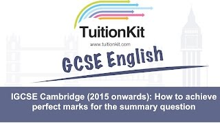 UPDATED for 2015 onwards:IGCSE Cambridge :How to achieve perfect marks for the summary question