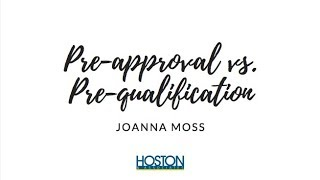 Pre-approval vs. Pre-qualification. What's the difference?