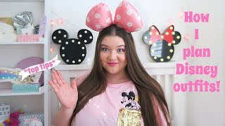 Planning Disney Outfits! *top Tips*