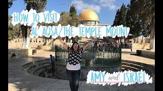 How to visit Al Aqsa/The Temple Mount
