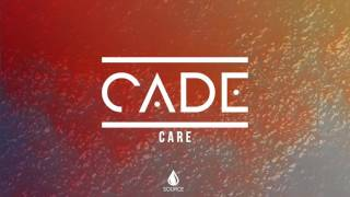 CADE - Care (Official Audio)