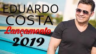 EDUARDO COSTA SÓ AS MELHORES   EDUARDO COSTA  SELEÇÃO ESPECIAL 2019   CD COMPLETO