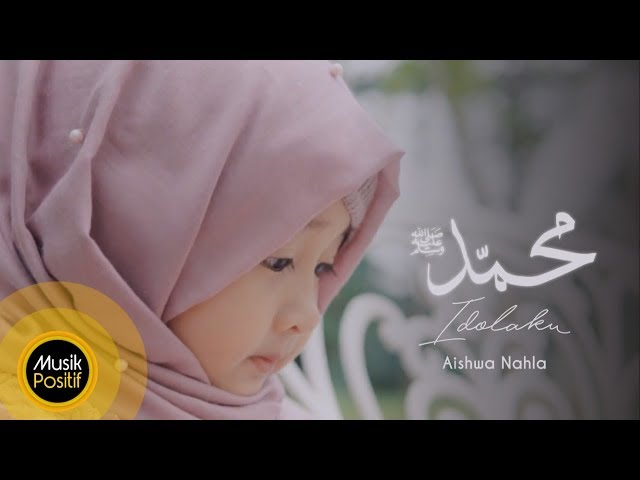 Aishwa Nahla - Muhammad (SAW) Idolaku (Official Music Video)