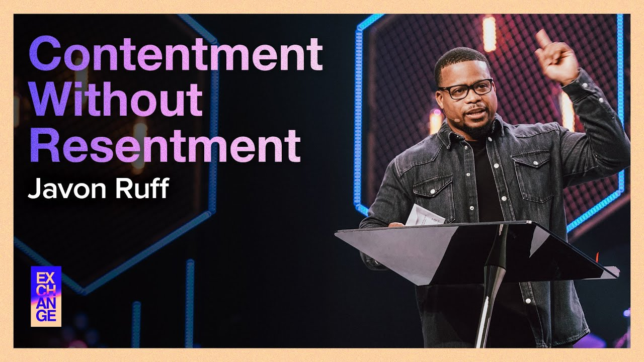 Contentment Without Resentment  by  Pastor Javon Ruff