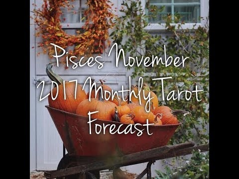 Pisces November 2017 Monthly Tarot Forecast