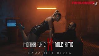 MILE KITIC i MONIKA IVKIC - MAMA TI JE REKLA (OFFICIAL VIDEO 2021)