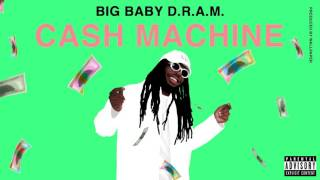 Big Baby D R A M - Cash Machine (Audio)