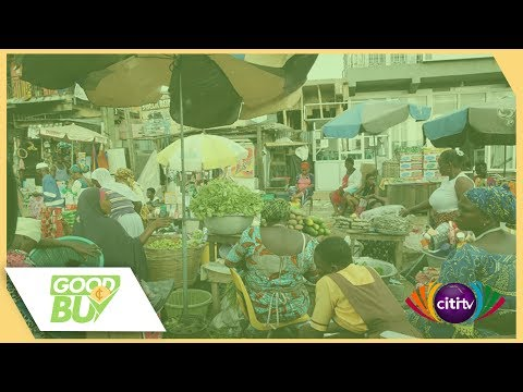 Good Buy Episode 8 (Prices of foodstuff at Kasoa new market)