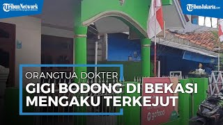 Orangtua Dokter Gigi Gadungan di Bekasi Mengaku Terkejut, Kaget Kalau Aktivitas Anaknya Ilegal