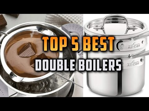 Top 5 Best Double Boilers