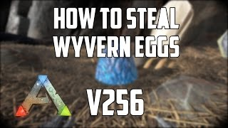 ARK Survival Evolved How To Steal Wyvern (Dragon) Eggs