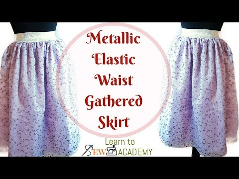 How to Make Lined Gathered Skirt with Metallic Elastic Waistband | Simple DIY Skirt | LTS Academy