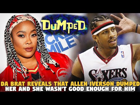 Da Brat Reveals That Allen Iverson Dumped Her And She Wasn't Good Enough For Him