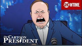 Alex Jones Addresses Ban   Our Cartoon President   SHOWTIME