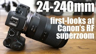Canon RF 24 240mm - SUPER-ZOOM first-looks