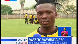 Klabu ya Wazito FC inajiandaa kuchuana na AFC Leopards