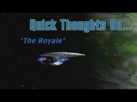 Quick Thoughts On... - The Royale
