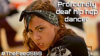 Profoundly deaf hip hop dancer - The Feed