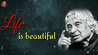 Life is beautiful || New A.P.J Abdul Kalam Sir Whatsapp Status & Quotes ||