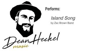 "Dean Heckel covering ""Island Song"" by Zac Brown Band"