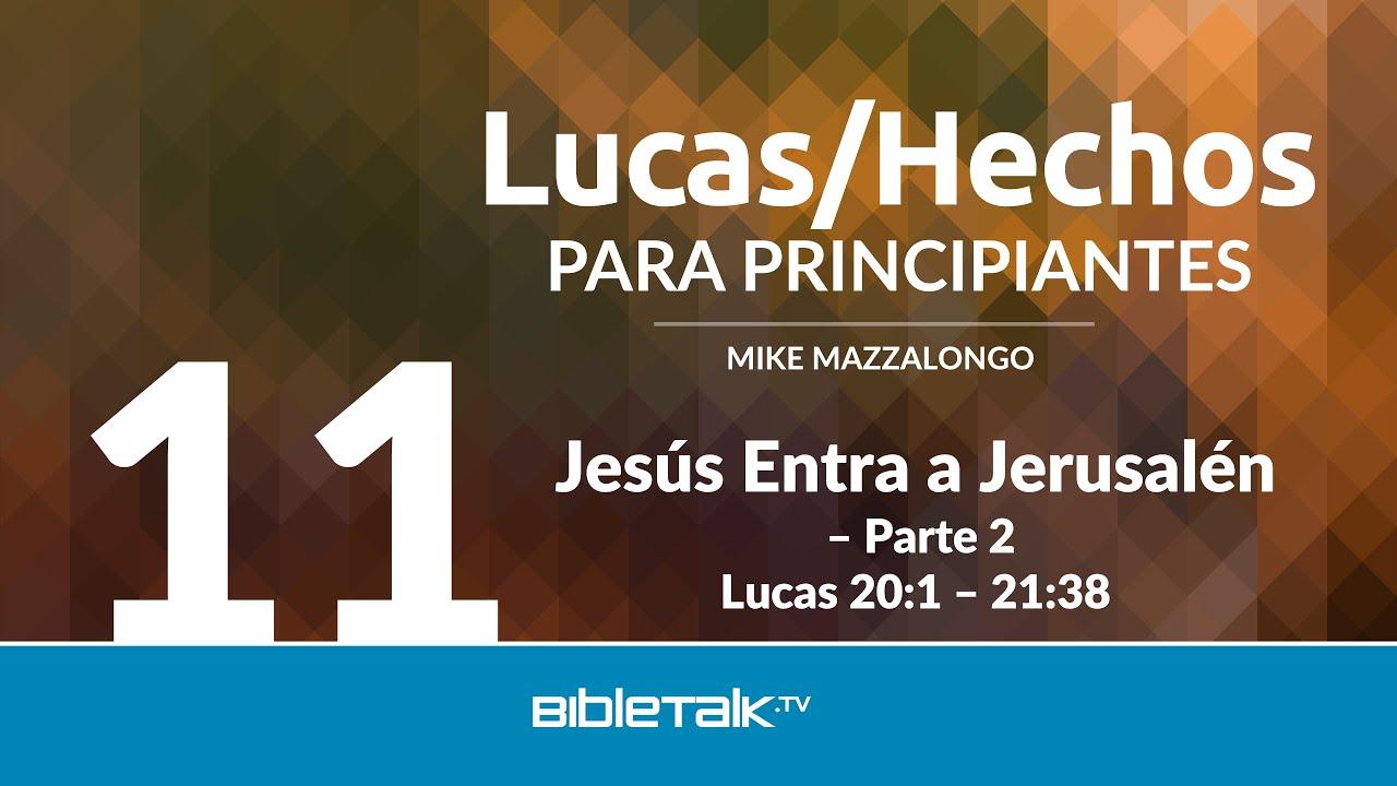11. Jesus entra a Jerusalen