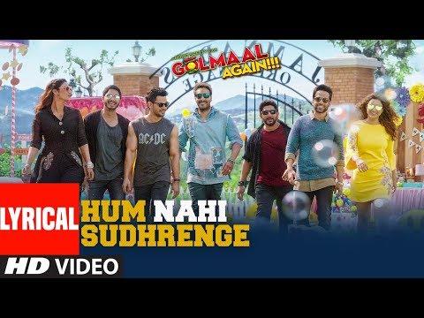 Hum Nahi Sudhrenge Lyrical Video Song | Golmaal Again | Armaan Malik | Amaal Mallik  downoad full Hd Video