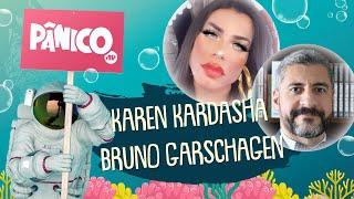 KAREN KARDASHA E BRUNO GARSCHAGEN - PÂNICO - 05/03/21