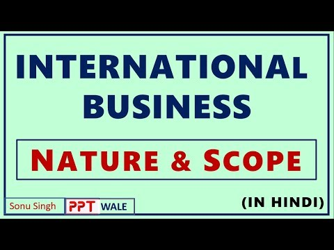 INTERNATIONAL BUSINESS NATURE AND SCOPE IN HINDI | Concept | BBA/MBA/Bcom | ppt