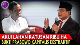 Download Video Terb0ngk4r! Akui Lahan Ratusan RIbu Hektar, Bukti Prabowo K4pitalis Ekstraktif MP3 3GP MP4